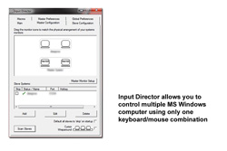 InputDirector allows you to use one keyboard and mouse to control multiple computers